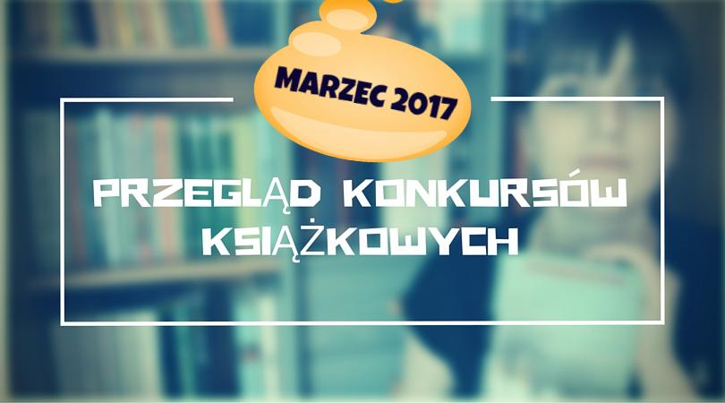 Przegląd konkursów książkowych: marzec 2017